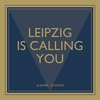 Cover of the album Leipzig Is Calling You