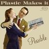 Couverture de l'album Plastic Makes It Possible