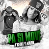Cover of the album Pa si move (feat. Mainy) - Single