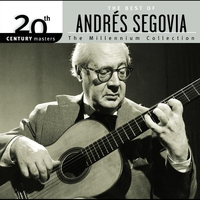Cover of the track 20th Century Masters - The Millennium Collection: Andrés Segovia