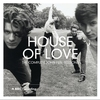 Couverture de l'album The House of Love: The Complete John Peel Sessions (BBC Version)