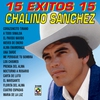 Cover of the album 15 Exitos 15 - Chalino Sanchez
