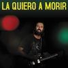 Cover of the album La Quiero a Morir - Single