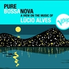 Cover of the album Pure Bossa Nova: Lúcio Alves