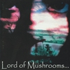 Couverture de l'album Lord of Mushrooms