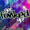 Cover of the album Get Funked Up!