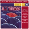 Cover of the album All-Time Greatest Hits: B.J. Thomas (Re-Recorded Versions)