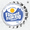 Cover of the album Friends from Rio Project 2014 (Deluxe Version)