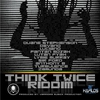 Couverture de l'album Think Twice Riddim
