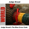 Cover of the album Judge Dread's the Blue Cross Code