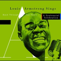 Couverture du titre Louis Armstrong Sings Back Through the Years / A Centennial Celebration