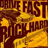 Couverture de l'album Drive Fast, Rock Hard