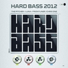 Cover of the album Hard Bass 2012 (Mixed by The Pitcher, Luna, Frontliner & Chris One)