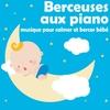 Cover of the album Berceuses aux piano: Musique pour calmer et bercer bébé