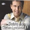 Cover of the album Dzenan Loncarevic Dobro Je To