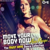 Couverture de l'album Move Your Body Now...Aai Paapi (The Must Have Dance Collection)