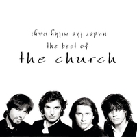 Couverture du titre Under the Milky Way - The Best of The Church