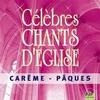 Cover of the album Célèbres chants d'église Carême / Pâques