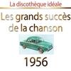 Couverture de l'album Les plus grands succès  de la chanson 1956 (La discothèque idéale)