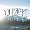 Couverture du titre You Make Me Brave (Live)