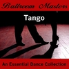 Cover of the album Ballroom Masters - The Essential Dance Collection: Tango