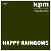 Cover of the album KPM 1000 Series: Happy Rainbows