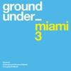 Cover of the album Underground Sound of Miami Series 3