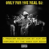Cover of the album Only for the Real DJ - A Premier Selection of Hip Hop Inspired By the Boom Bap Sound, Vol. 3