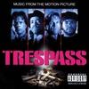 Couverture de l'album Trespass (Music from the Motion Picture)