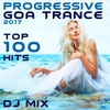 Couverture de l'album Progressive Goa Trance 2017 Top 100 Hits DJ Mix