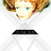 Cover of the album To the Sun - Single
