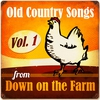 Cover of the album Old Country Songs from Down On the Farm, Vol. 1