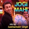 Cover of the album Jogi Mahi - Hits By Sukhwinder Singh