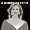 Couverture de l'album Rocio Durcal: Lo Esencial
