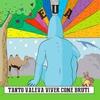 Cover of the album Tanto Valeva Viver Come Bruti