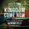 Couverture de l'album This Is Your Kingdom Come Now (Live)