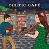 Cover of the album Putumayo Presents: Celtic Café