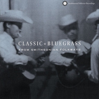 Couverture du titre Classic Bluegrass: From Smithsonian Folkways