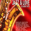 Couverture de l'album Jazz & Love: 20 Great Hits
