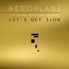 Couverture de l'album Let's Get Slow (feat. Benjamin Diamond) - EP