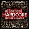 Cover of the album Oldschool Hardcore Top 100 Megamix