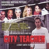 Cover of the album City Teacher - Original Motion Picture Soundtrack