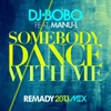 Cover of the album Somebody Dance With Me (Remady 2013 Mix) [feat. Manu-L] [Remixes] - EP