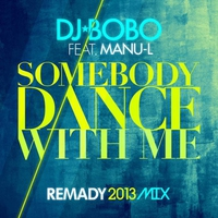 Couverture du titre Somebody Dance With Me (Remady 2013 Mix) [feat. Manu-L] [Remixes] - EP