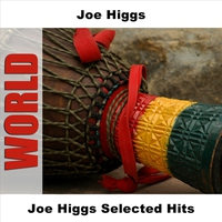 Cover of the track Joe Higgs Selected Hits