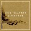 Couverture de l'album Slowhand (35th Anniversary) [Deluxe Version]
