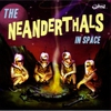 Cover of the album The Neanderthals In Space