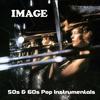 Cover of the album Image : 50's & 60's Pop Instrumentals, Vol. 1