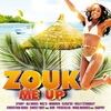 Cover of the album Zouk Me Up (French Caribbean Hits)