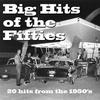 Couverture de l'album Big Hits of the Fifties